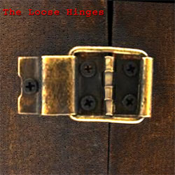 The Loose Hinges