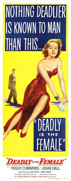 "Poster for the 1950 B-Movie, ""Deadly Is The Female"""