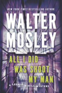 All I Did Was Kill My Man by Walter Mosley